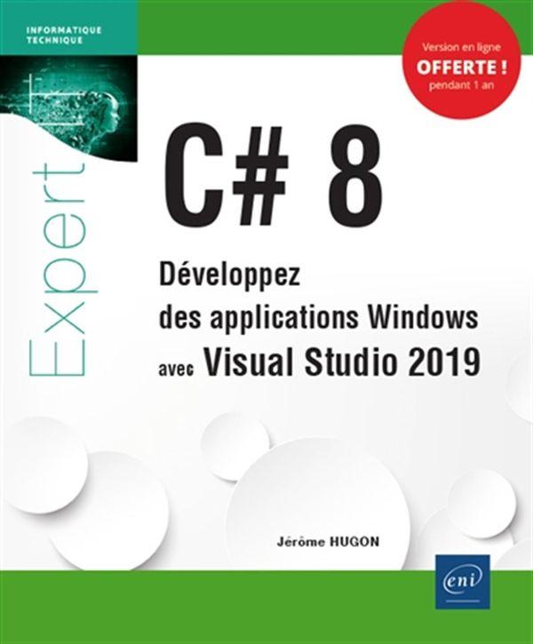 C# 8 - Développez des applications Windows avec Visual Studio 2019