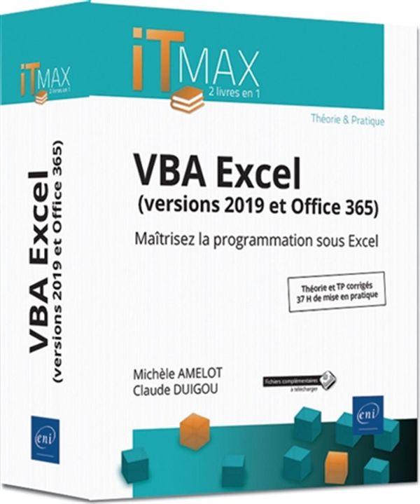 VBA Excel (versions 2019 et Office 365) - Maîtrisez la programmation sous Excel