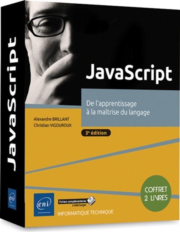 JavaScript - De l'apprentissage à la maîtrise du langage 3e édition