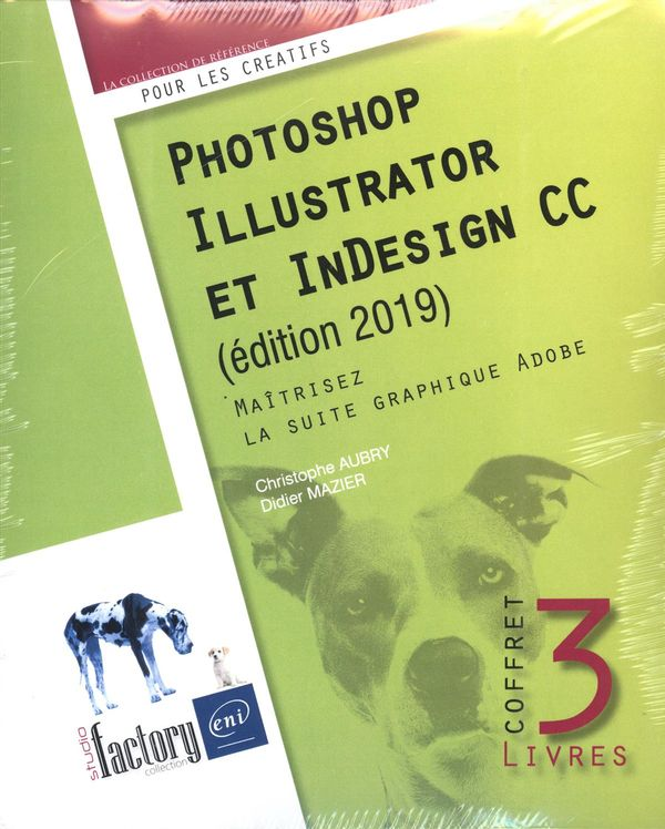 Photoshop, Illustrator et InDesign CC édi 2019