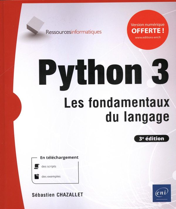 Python 3 - Les fondamentaux du langage 3e édition