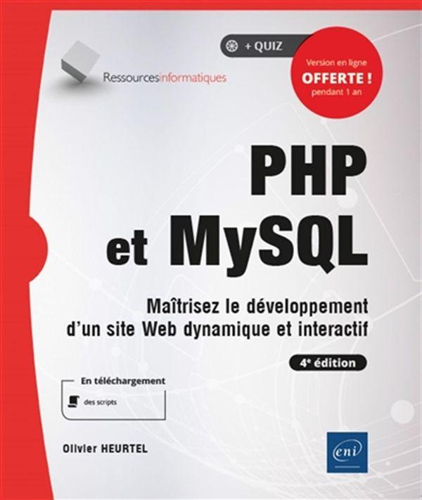PHP et MySQL - Maîtrisez le développement d'un site web dynamique et interactif 4e édition