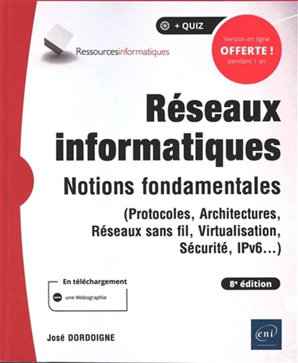 Réseaux informatiques - Notions fondamentales - 8e édition