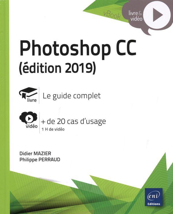 Photoshop CC édition 2019 - Complément vidéo + de 20 cas d'usage