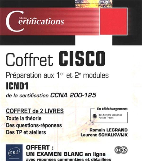 Cisco - Préparation aux 1er et 2e modules ICND1 de la certification CCNA 200-125