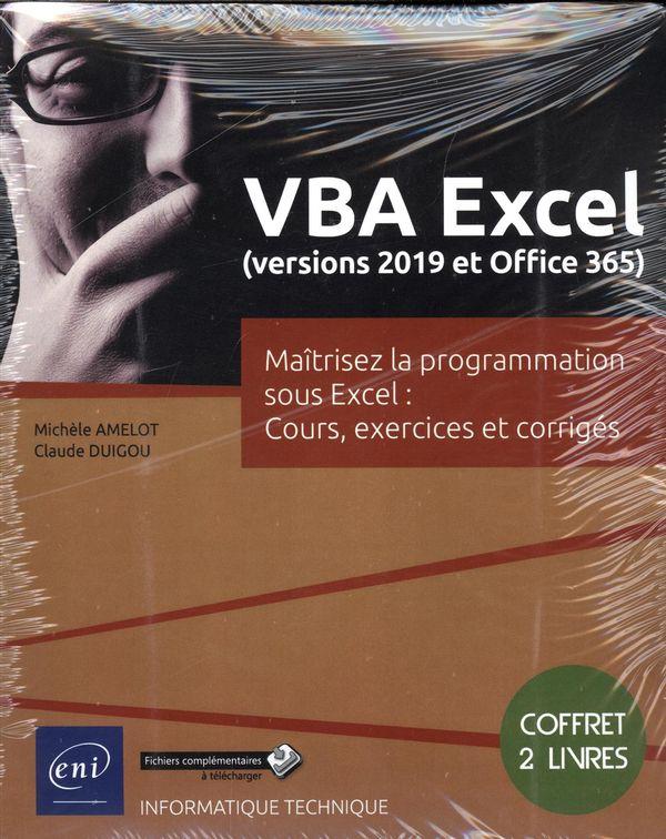 VBA Excel (versions 2019 et Office 365) : Maîtrisez la programmation sous excel: Cours...