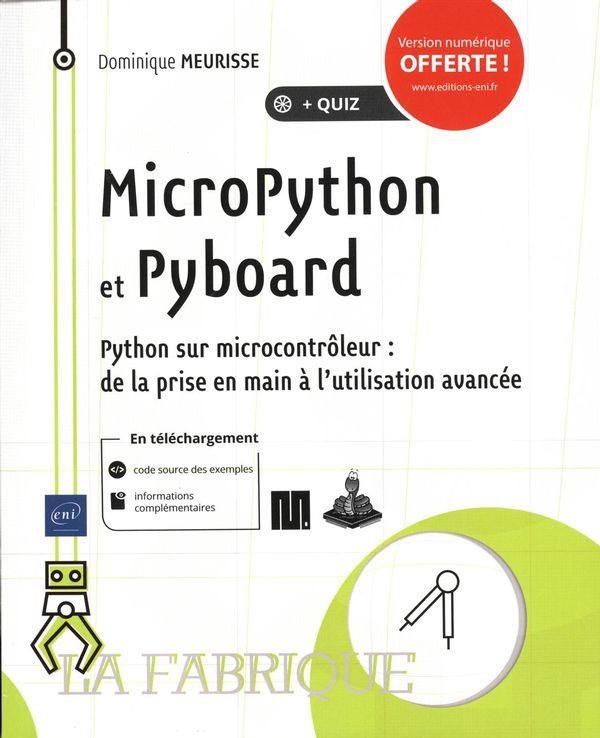 MicroPython et Pyboard - Pytho microcontrôleur : de la prise en main à l'utilisation avancée