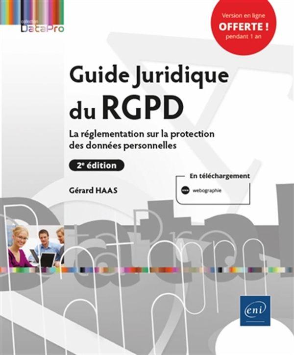 Guide juridique du RGPD 2e édi : La réglementation sur la protection des données personnelles