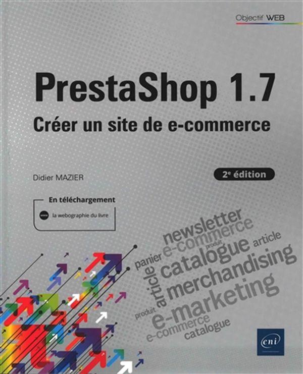 PrestaShop 1.7 : Créer un site de e-commerce 2e édi