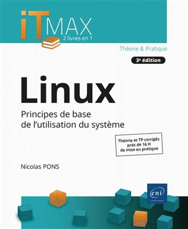 Linux 3e édi : Principes de base de l'utilisation du système