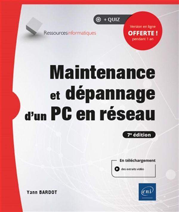 Maintenance et dépannage d'un PC en réseau 7e édi