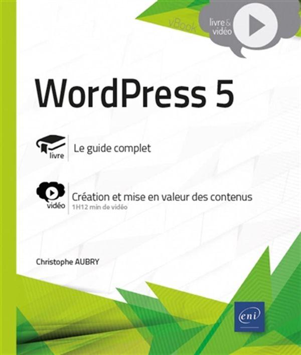 WordPress 5 - Création et mise en valeur des contenus