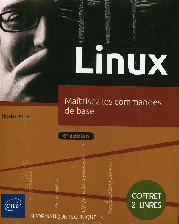 Linux - Maîtrisez les commandes de base 6e édition