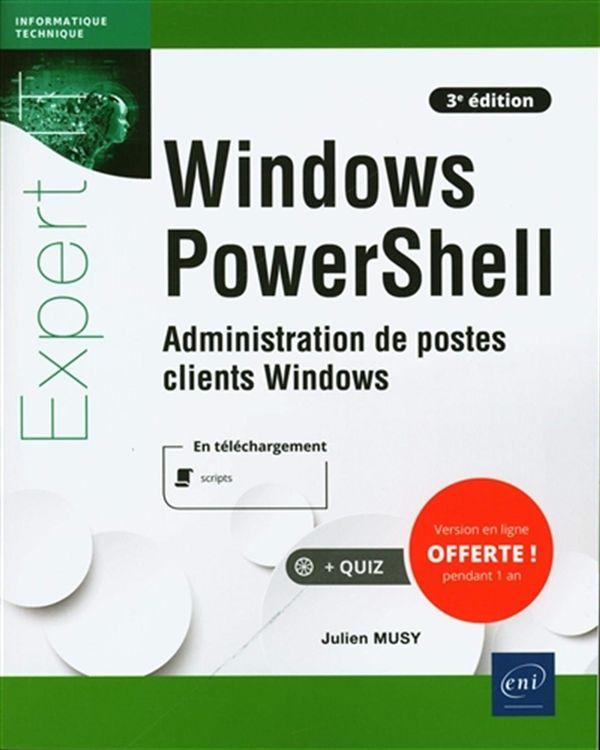 Windows PowerShell 3e édi : Administration de postes clients Windows