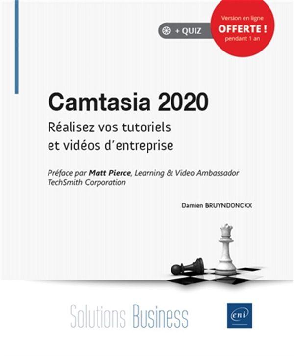 Camtasia 2020 - Réalisez vos tutoriels et vidéos d'entreprise