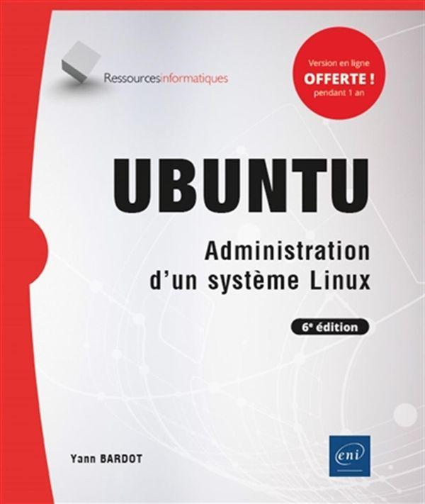 Ubuntu - Administration d'un système Linux 6e édi
