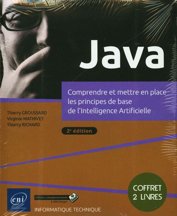 Java - Comprendre et mettre en place les principes de base de l'Intelligence Artificielle 2e édition