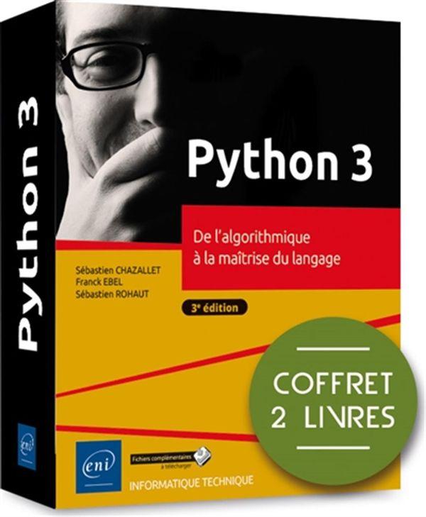 Python 3 : De l'algorithmique à la maîtrise du langage 3e édition