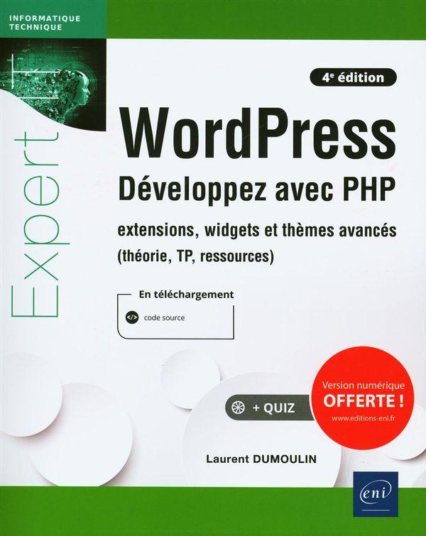 WordPress - Développez avec PHP - extensiosn, widgets et thèmes avancés (théorie, TP, ressources)