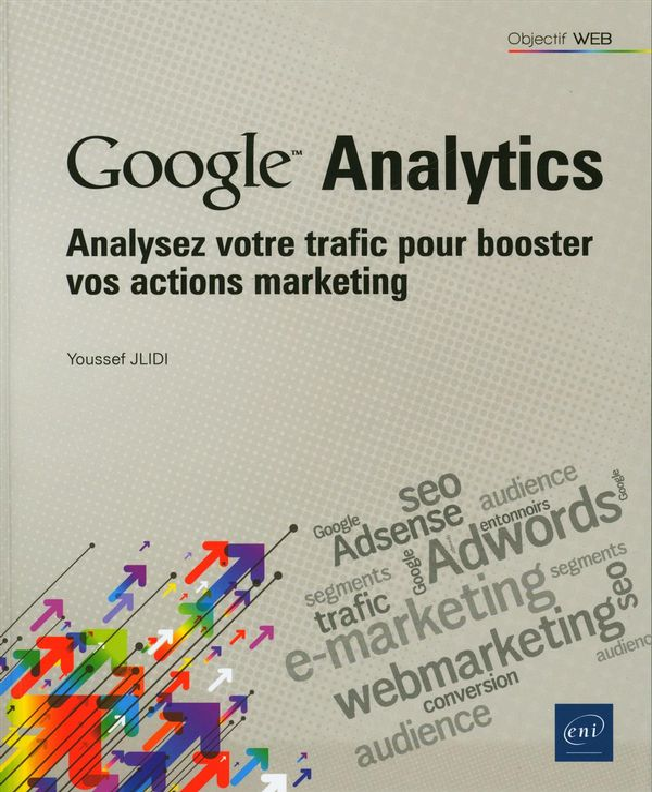 Google Analytics - Analysez votre trafic pour booster vos...