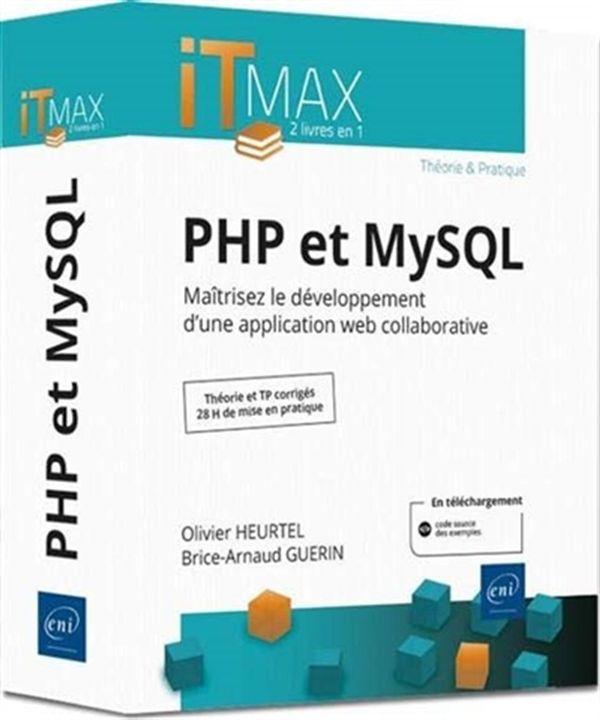 PHP et MySQL - Maîtrisez le développment d'une application web collaborative