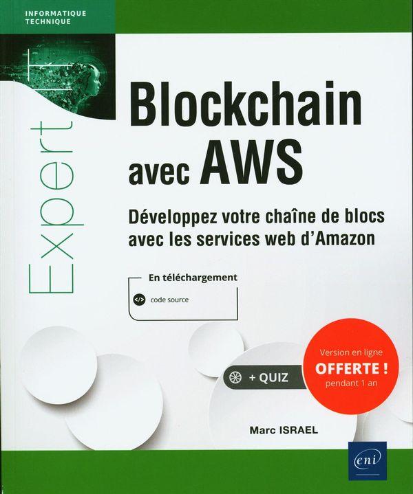 Blockchain avec AWS : Développez votre châine de blocs avec les services web d'Amazon