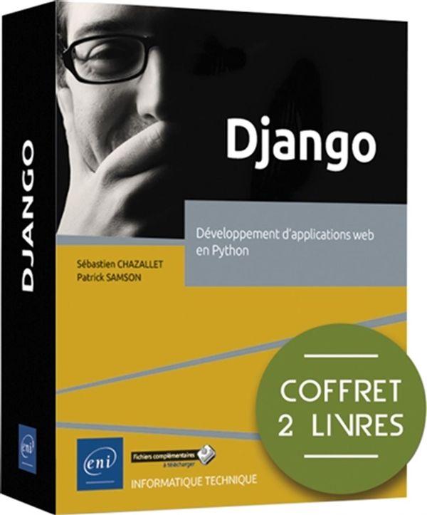 Django : Coffret 2 livres - Développement d'applications web en Python