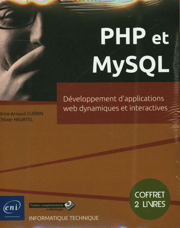 PHP et MySQL : Coffret 2 livres - Développement d'applications web dynamiques et interactives
