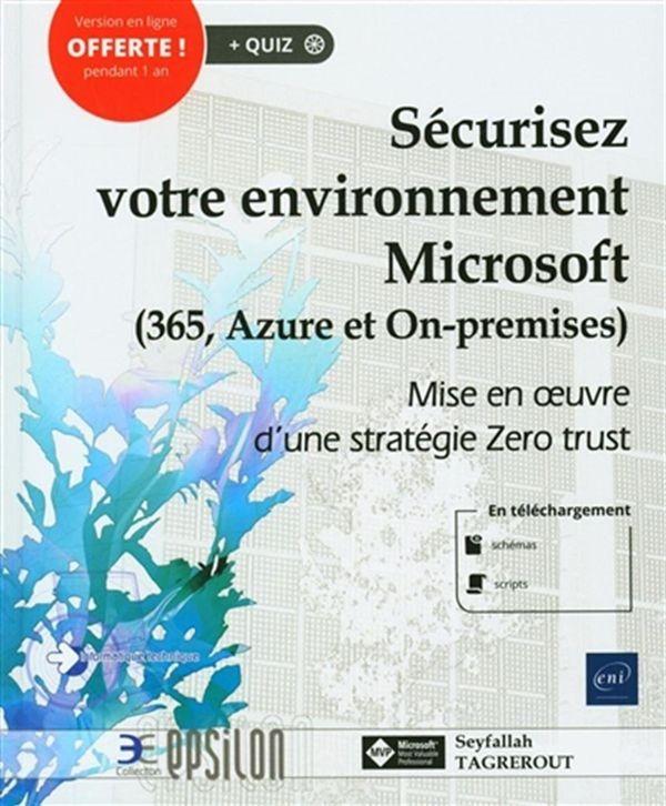Sécurisez votre environnement Microsoft : (365, Azure et On-premises) : Mise en oeuvre d'une...