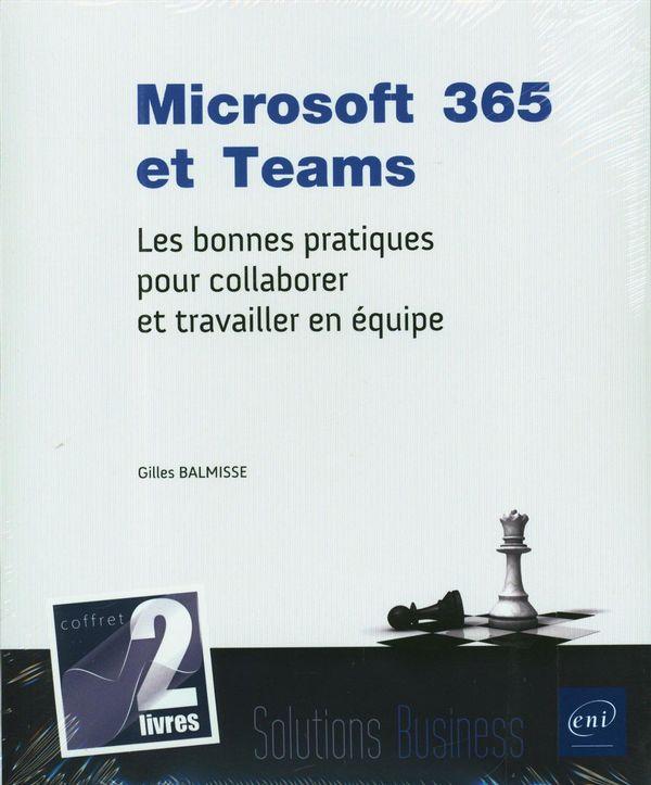 Microsoft 365 et Teams : Les bonnes pratiques pour collaborer et travailler en équipe - Coffret 2 li