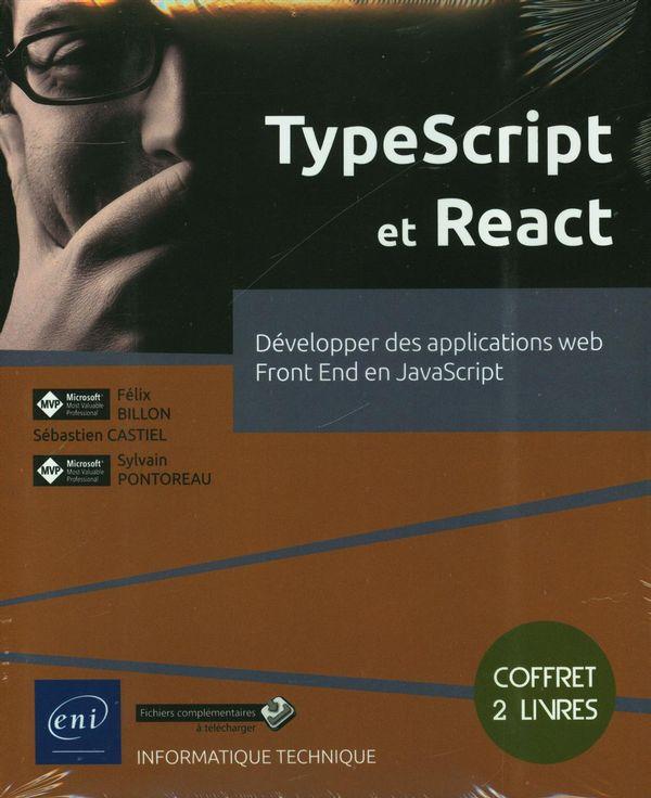 TypeScript et React : Développer des applications web Front End en JavaScript - Coffret 2 livres