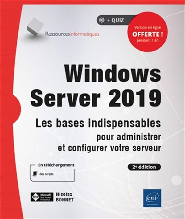 Windows Server 2019 - Les bases indispensables pour administrer et configurer votre serveur - 2e édi