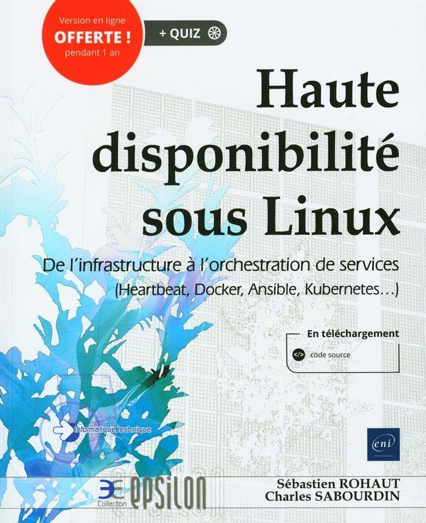 Haute disponibilité sous Linux : De l'infrastructure à l'orchestration de services
