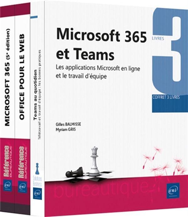 Microsoft 365 et Teams : Coffret 3 livres - Les applications Microsoft en ligne et le travail...