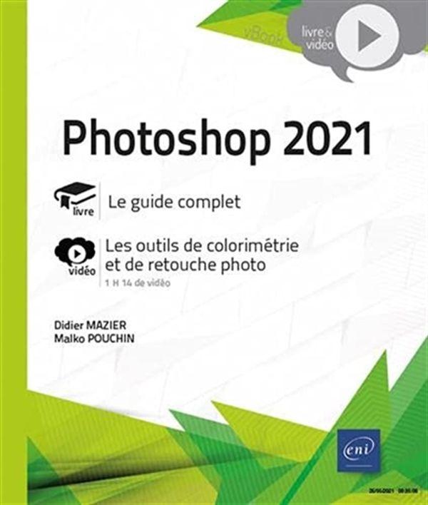 Photoshop 2021 : Les outils de colorimétrie et de retouche photo