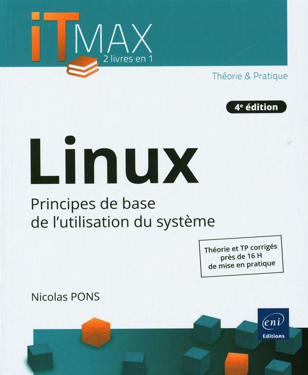 Linux - Cours et exercices corrigés : Principe de base de l'utilisation du système - 4e édition