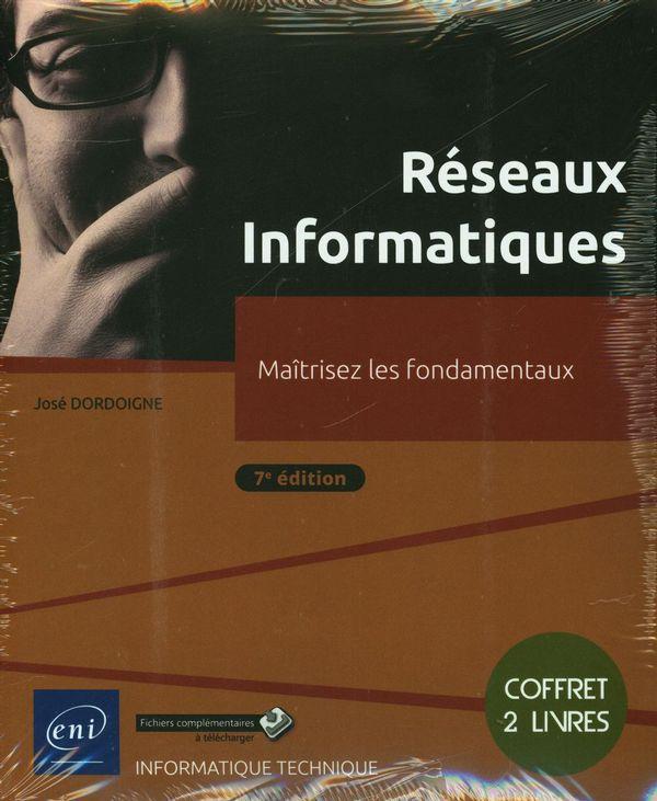 Réseaux Informatiques - Coffret de 2 livres : Maîtrisez les fondamenteaux - 7e édition