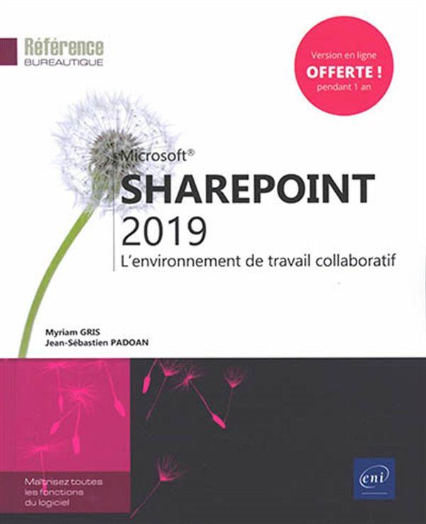 SharePoint 2019 : L'environnement de travail collaboratif