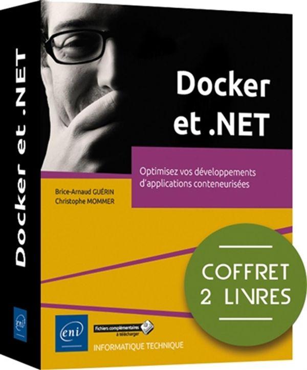 Docker et .NET : Optimisez vos développements d'applications conteneurisées - Coffret 2 livres