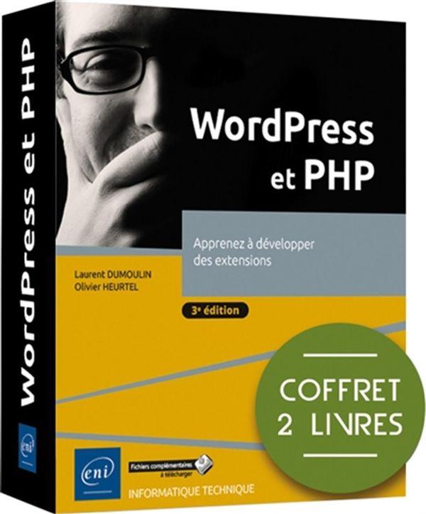 WordPress et PHP : Apprenez à développer des extensions - 3e édition - Coffret 2 livres