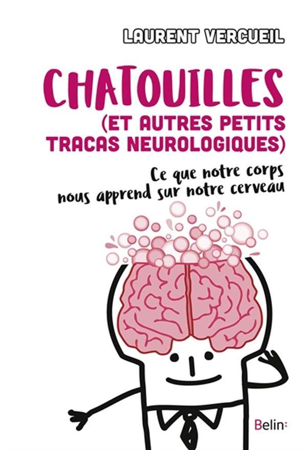 Chatouille et autres petits tracas neurologiques : Ce que notre corps nous apprend sur notre cerveau
