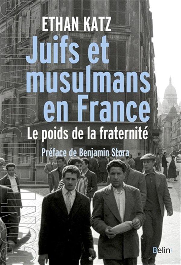 Juifs et musulmans en France : Le poids de la fraternité