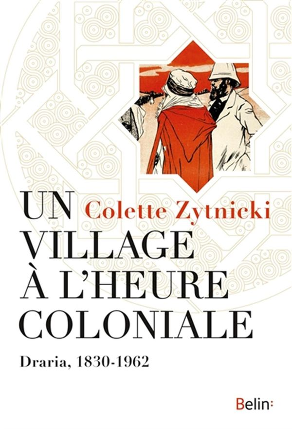 Un village à l'heure coloniale : Draria, 1830-1962