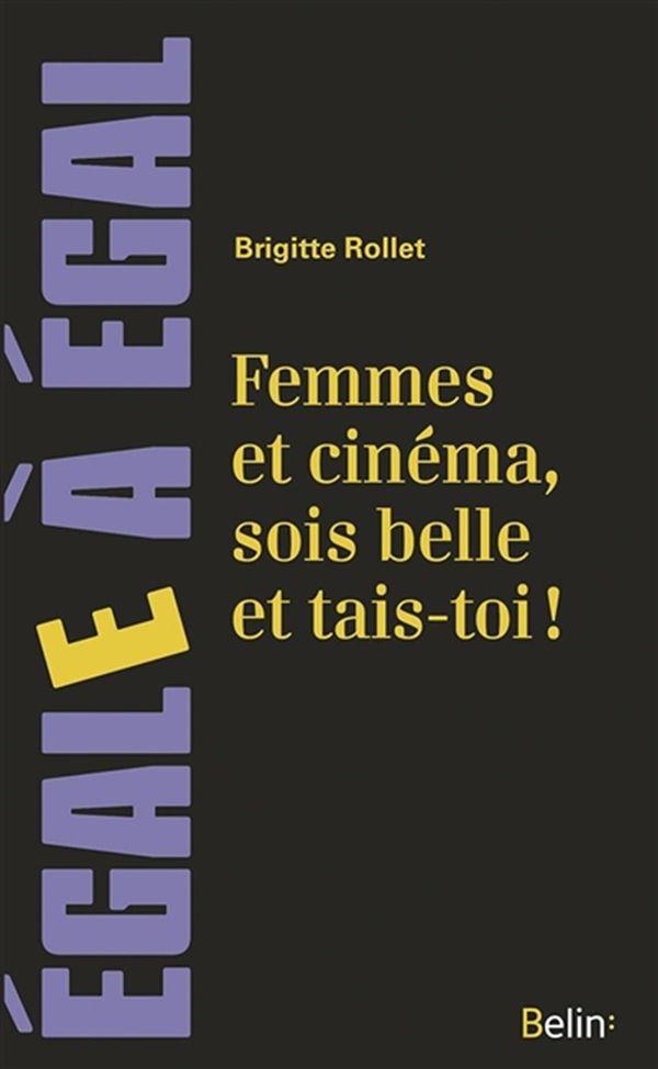 Femmes et cinéma, sois belle et tais-toi!