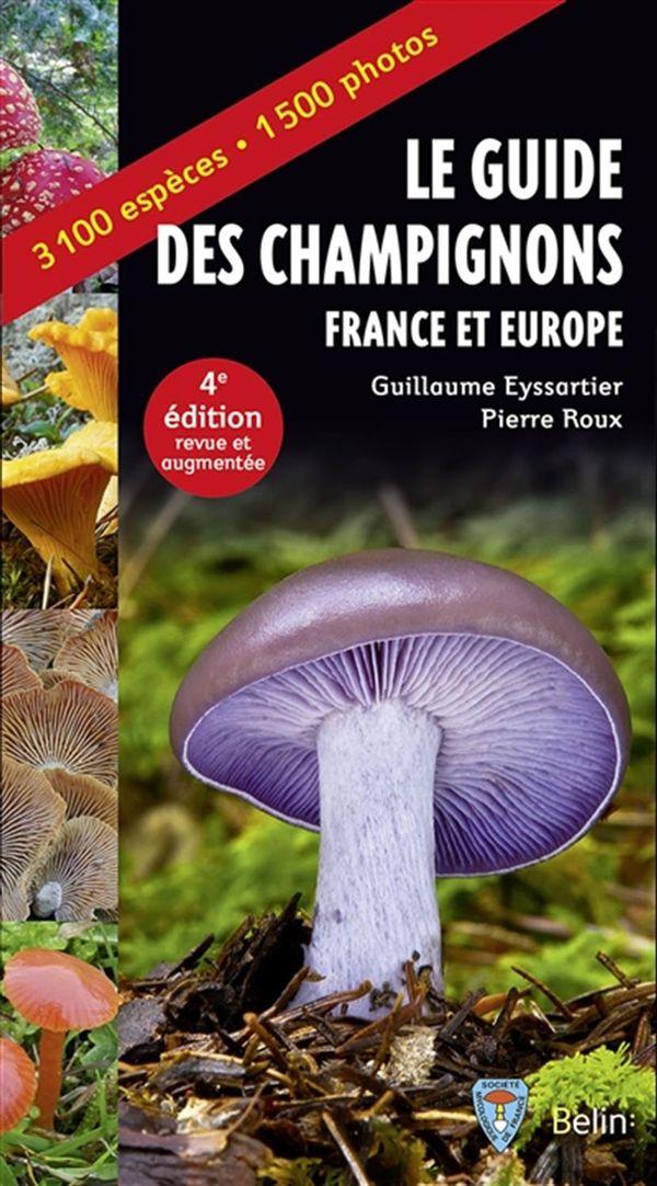 Le guide des champignons France et Europe 4e édition