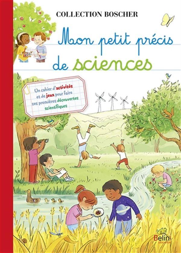 Mon petit précis de sciences: un cahier d'activités et de jeux