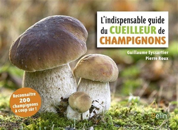L'indispensable guide du cueilleur de champignons N.E.