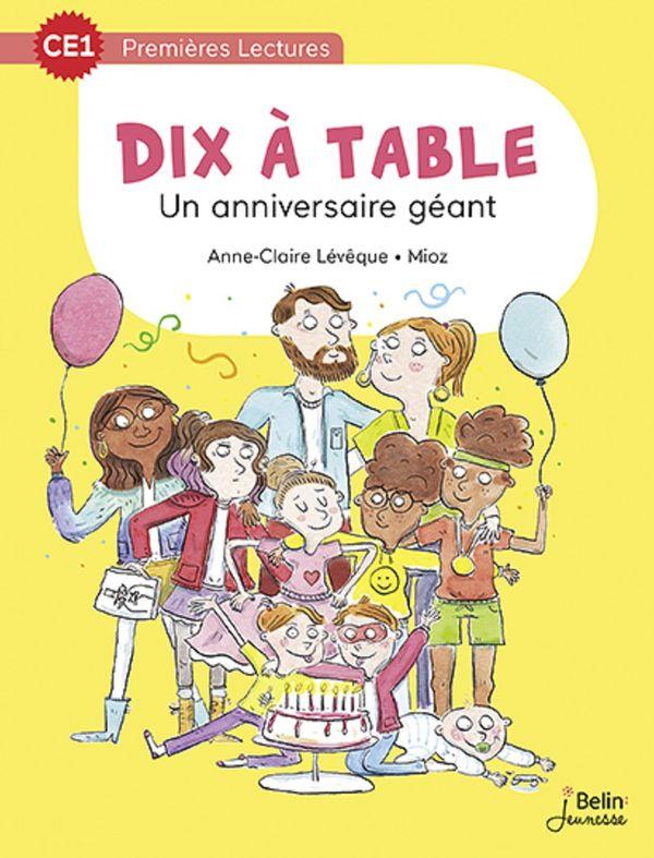 Dix à table 01  Un anniversaire géant - CE1