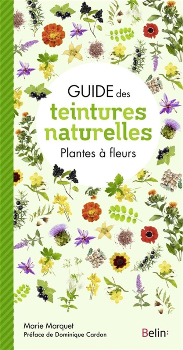 Guide des teintures naturelles - Plantes à fleurs