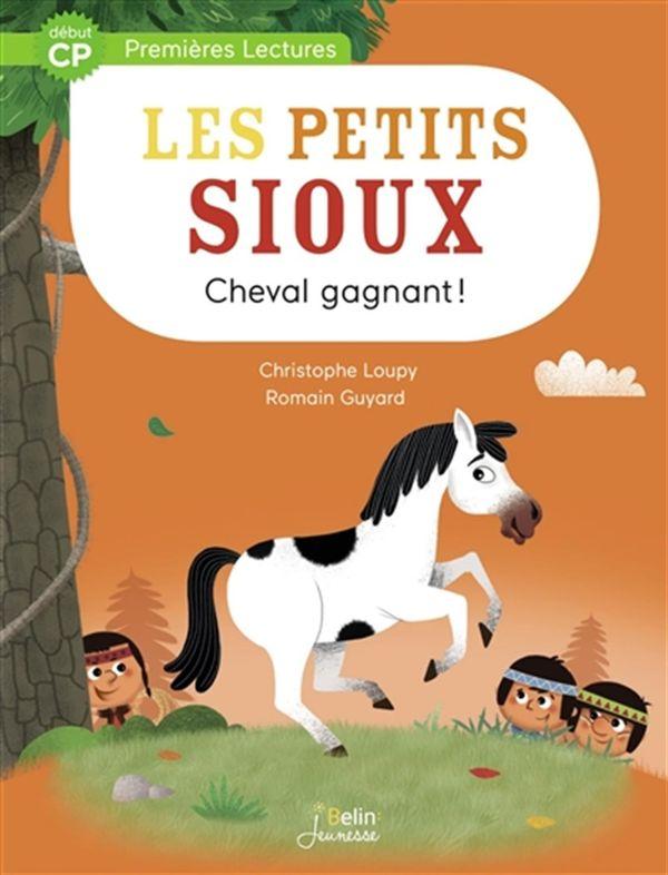 Les Petits Sioux 04 : Cheval gagnant - Début CP